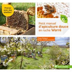 Petit manuel d'apiculture douce en ruche Warré